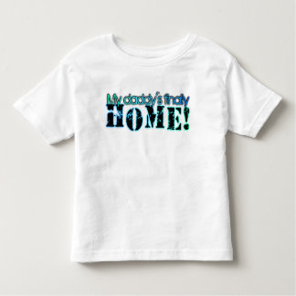 Daddy's Home! Toddler T-Shirt