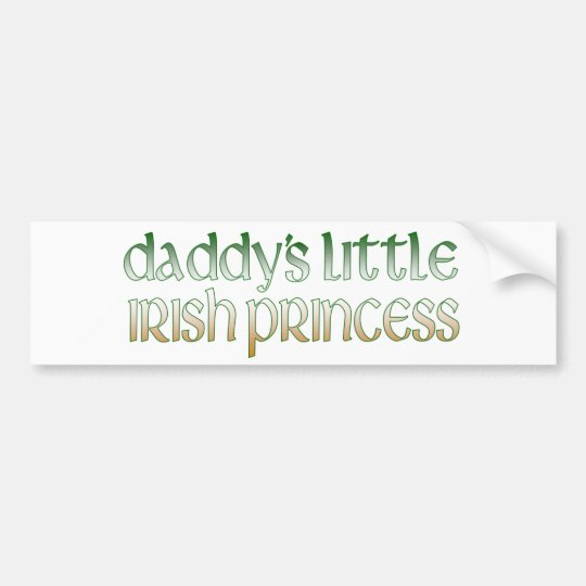 Daddy's Irish princess Bumper Sticker