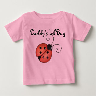 Daddy's Lil Bug- 6 Mos. Playtime Edition. Tee Shirt