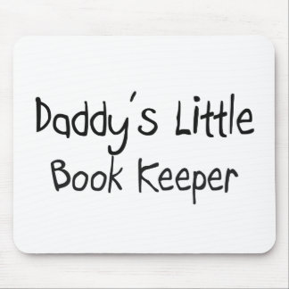 Daddy's Little Book Keeper Mouse Pad