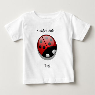 Daddy's Little Bug Baby T-Shirt