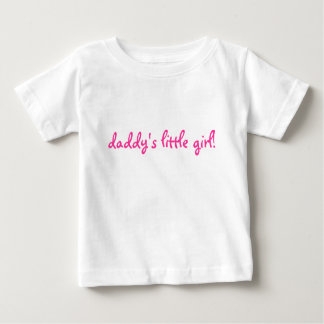 daddy's little girl! baby T-Shirt