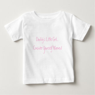 Daddy's Little Girl...Consider Yourself Warned T Shirts