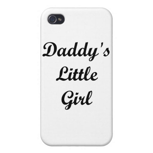 Daddy's Little Girl Covers For iPhone 4