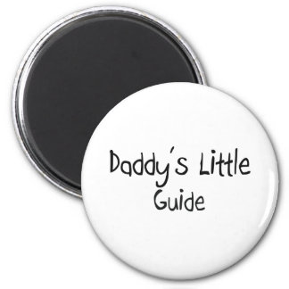 Daddy's Little Guide 6 Cm Round Magnet