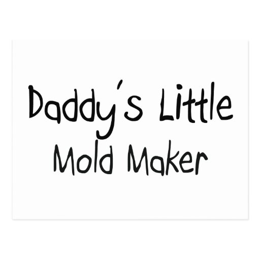 Daddy's Little Mold Maker Postcards