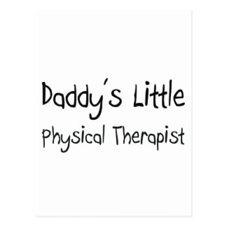 Daddy's Little Physical Therapist Postcard