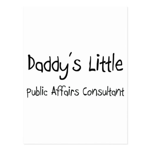 Daddy's Little Public Affairs Consultant Postcards