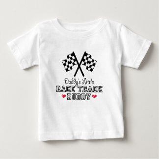 Daddy's Little Race Track Buddy Baby T shirt
