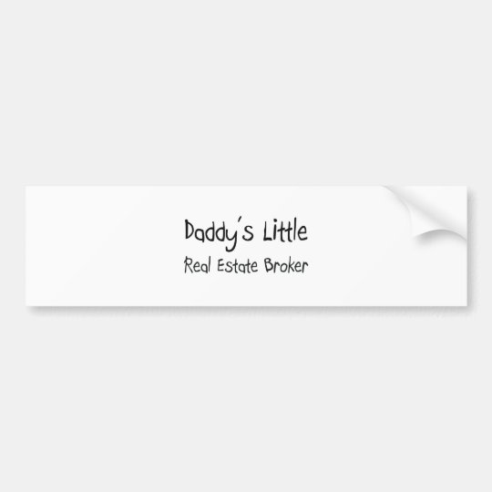 Daddy's Little Real Estate Broker Bumper Sticker