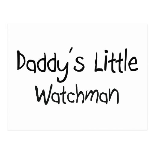Daddy's Little Watchman Postcards