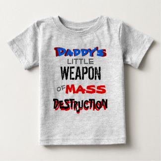 Daddy's Little Weapon Of Mass Destruction Baby T-Shirt