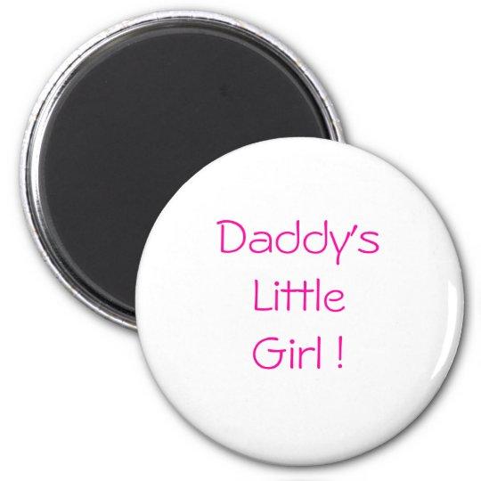 Daddy's LittleGirl ! 6 Cm Round Magnet