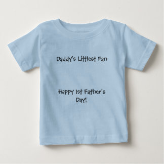 Daddy's Littlest FanHappy 1st Father's Day! Shirts