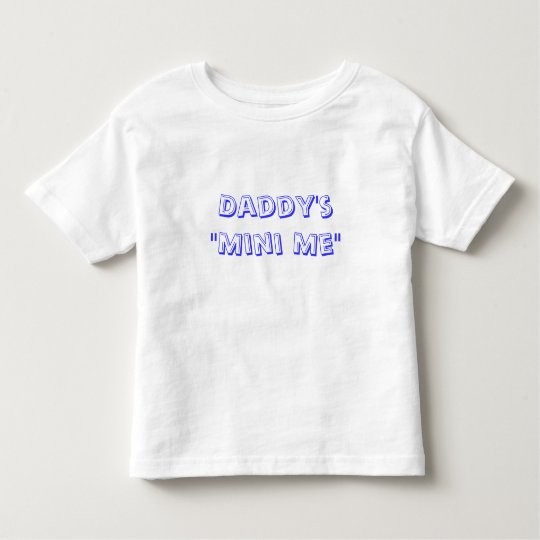 Daddy's Mini Me Toddler T-Shirt
