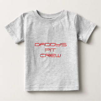 daddy's pit crew baby T-Shirt