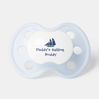 """""""Daddy's Sailing  Buddy"""" Baby Pacifier"""