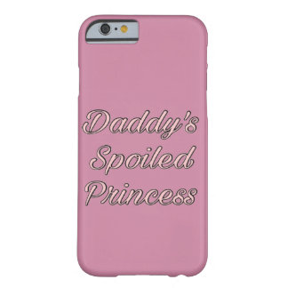 Daddy's spoI led princess Barely There iPhone 6 Case