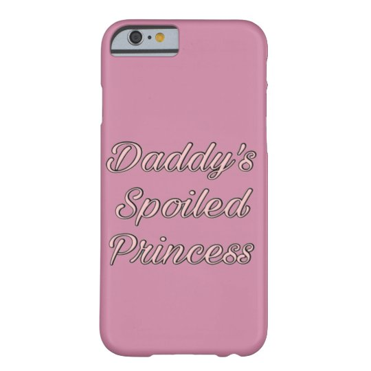 Daddy's spoI led princess Barely There iPhone 6
