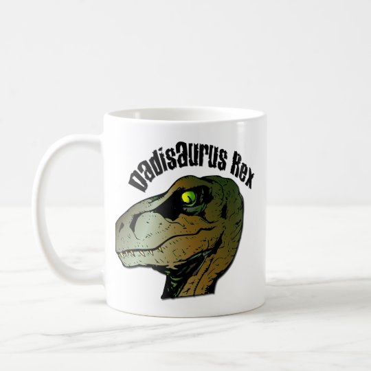 Dadisarus Rex: Dad You Were A Monster Coffee Mug