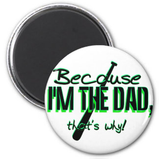 Dadism - Because Im the Dad, Thats Why! 6 Cm Round Magnet