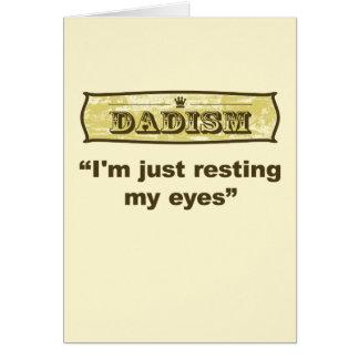 Dadism - I'm just resting my eyes Greeting Card