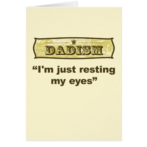 Dadism - I'm just resting my eyes Greeting Cards
