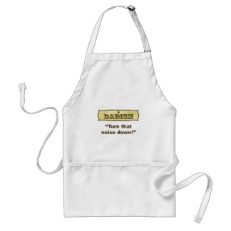Dadism - Turn down that noise Standard Apron