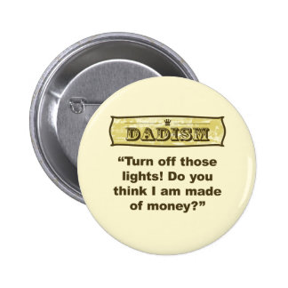 Dadism - Turn off the lights! 6 Cm Round Badge