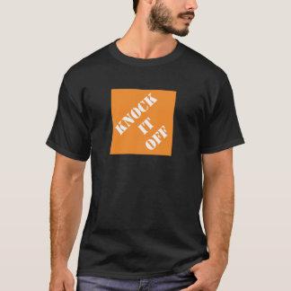 Dadisms Knock It Off T-Shirt