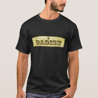 Dadisms T-Shirt