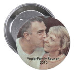 DadkissesMom, Vogler Family Reunion 2010 Pinback Button