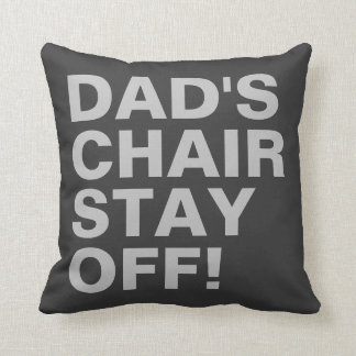 Dad's Chair Stay Off Funny Grey Cushion