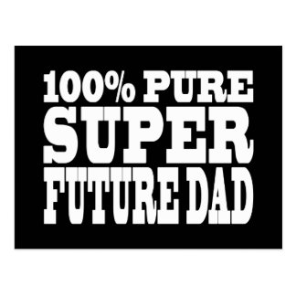 Dads & Fathers To Be : 100% Pure Super Future Dad Postcard