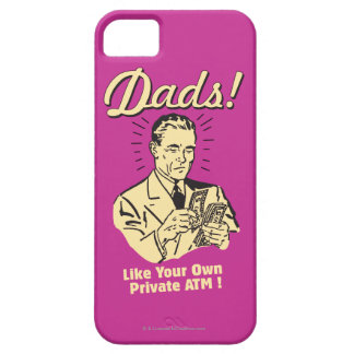 Dads: Like Own Private ATM iPhone 5 Cover