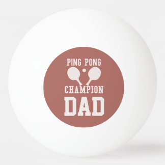 Dad's Ping Pong Champion Custom Ping Pong Ball