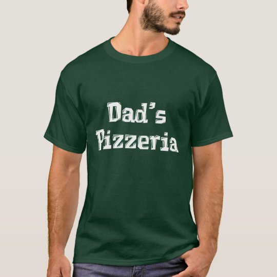 Dad's Pizzeria Gifts T-Shirt