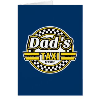 Dad's Taxi Service - Father's Day Gift Greeting Card