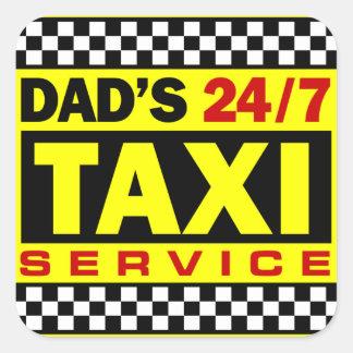 Dad's Taxi Service Square Sticker