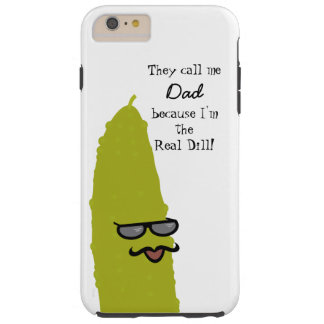 Dad's the Real Dill Funny Pickle Pun for Father Tough iPhone 6 Plus Case