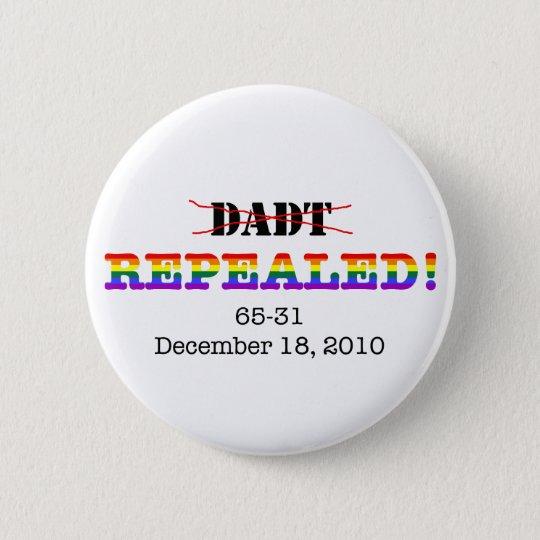 DADT Repealed! 6 Cm Round Badge