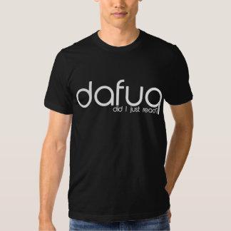 Dafuq Did I Just Read? T-Shirt. White Text. T Shirts