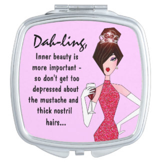 """Dah-ling, Inner beauty is more important..."" Travel Mirrors"