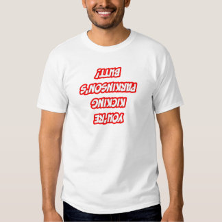 Daily Reminder...Kicking Parkinson's Butt Tee Shirts