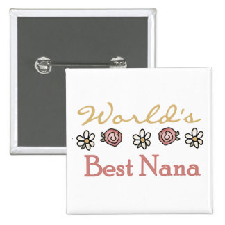 Daisies and Roses World's Best Nana Tshirts 15 Cm Square Badge