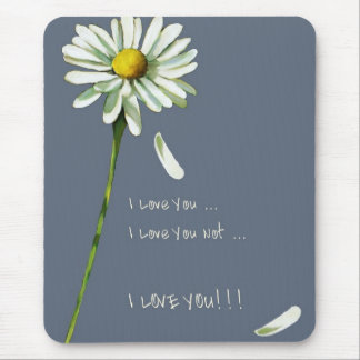 Daisy Petals: I Love You Not...I LOVE YOU!! Mouse Pad