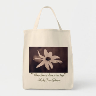 """Daisy, """"Where flowers bloom so does hope"""" ... Grocery Tote Bag"""
