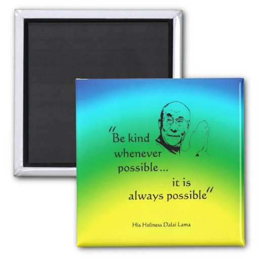 Dalai Lama: Be Kind Square Magnet