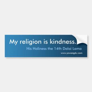 "Dalai Lama quotes: ""My religion is kindness"" Bumper Sticker"