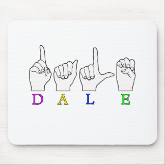 DALE ASL FINGERSPELLED NAME SIGN MOUSE PAD